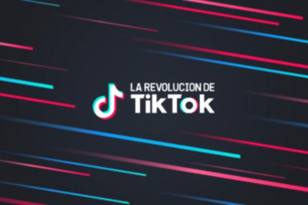La revolución de TikTok